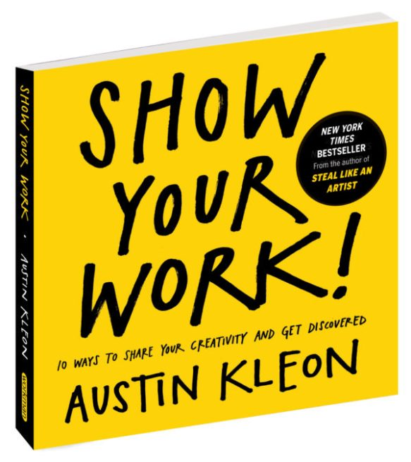 "Image of the book ""Show Your Work"" by Austin Kleon"